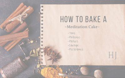 How To Bake A Meditation Cake
