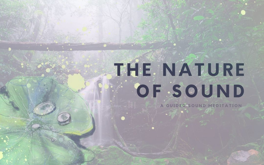 The Nature of Sound – A Guided Meditation
